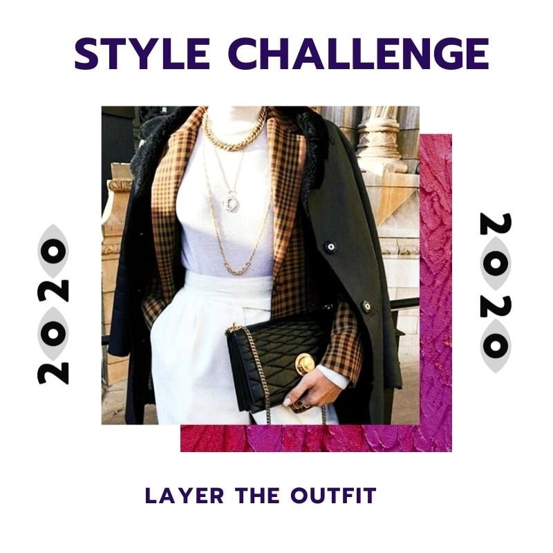 New Year Style Challenge, Layer your outfit, women's fashion style challenge